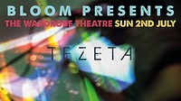 Bloom Presents Tezeta at The Wardrobe Theatre in Bristol