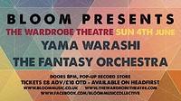 BLOOM presents Yama Warashi and Fantasy Orchestra at The Wardrobe Theatre in Bristol