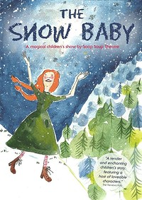 The Snow Baby at The Wardrobe Theatre in Bristol
