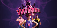 Vulvarine: A New Musical at The Wardrobe Theatre in Bristol