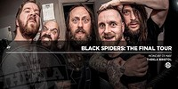 Black Spiders at Thekla in Bristol