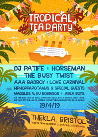 Tropical Tea Party's Tropical Cruise at Thekla! at Thekla in Bristol