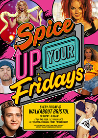 Spice Up Your Fridays - Every Friday at Walkabout Bristol in Bristol